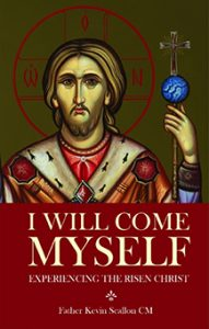 I Will Come Myself - Experiencingthe Risen Christ